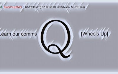 Qanon July 13 – Learn Our Comms [Wheels Up]