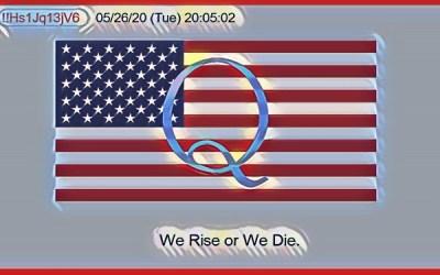 Qanon May 28, 2020 – We Rise or We Die