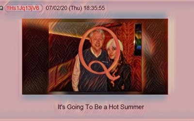 Qanon July 6, 2020 – It's Going to Be a Hot Summer