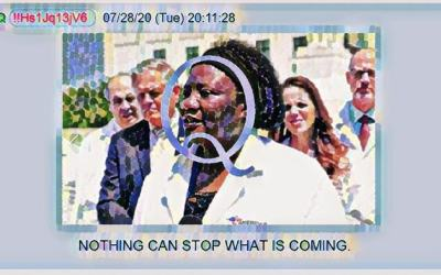 Qanon July 30, 2020 – Nothing Can Stop What Is Coming