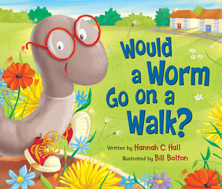 would a worm go on a walk