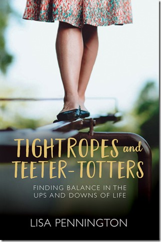 tight ropes and teeter-totters by lisa pennington