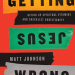 Getting Jesus Wrong by Matt Johnson (Book Review)