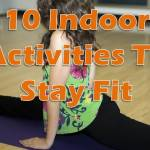 Indoor Activities to Stay Fit