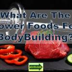 power foods for bodybuilding