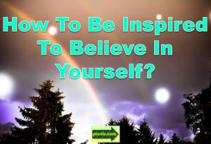 inspired to believe self