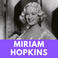 Miriam Hopkins - The Sex-Starved Star