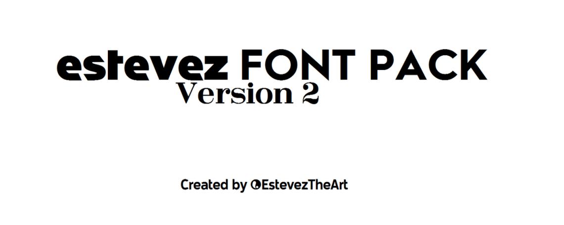 Download Estevez Font Pack - VERSION 2! by EstevezTheArt on DeviantArt