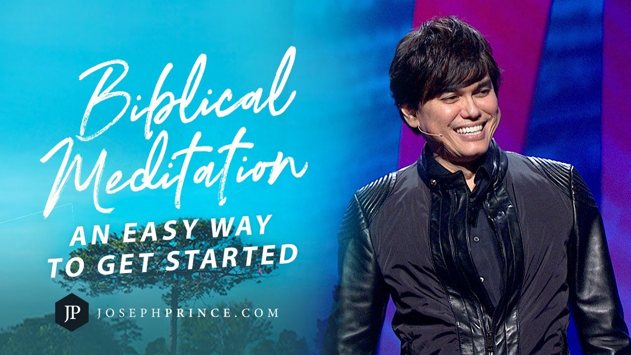 Biblical-Meditation—An-Easy-Way-To-Get-Started-Joseph-Prince