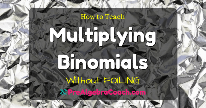 How to Teach Multiplying Binomials - Without FOILING