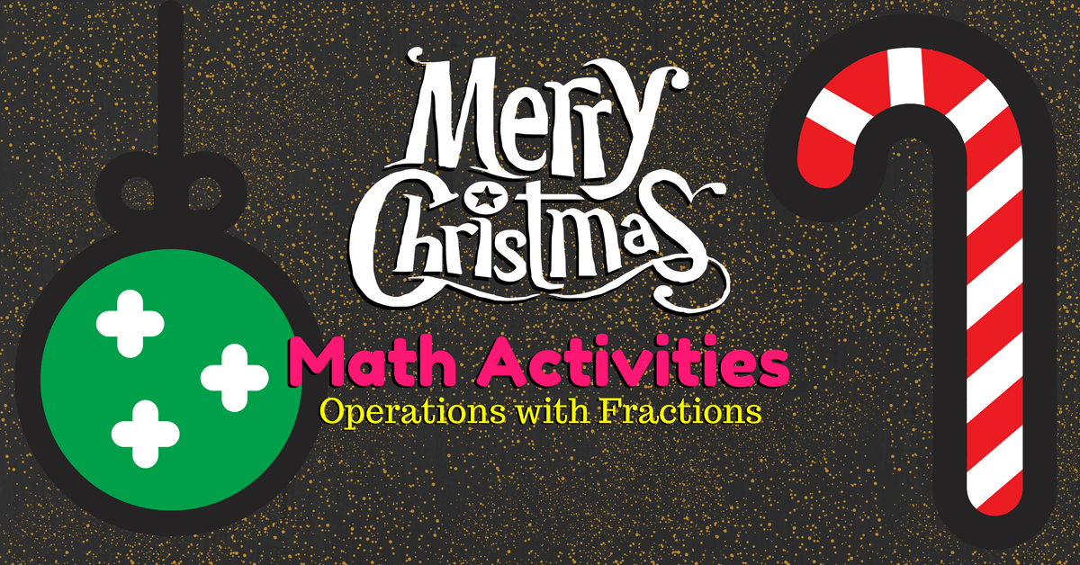 PreAlgebra Christmas Activities – Operations with Fractions Worksheet