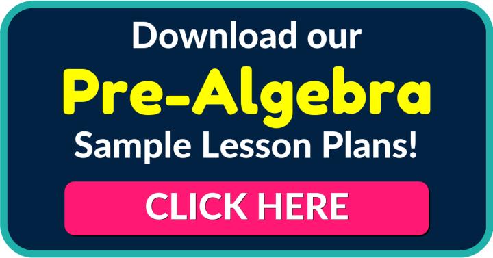 Sample Pre-Algebra Lesson Plans - Pre-Algebra Curriculum Map