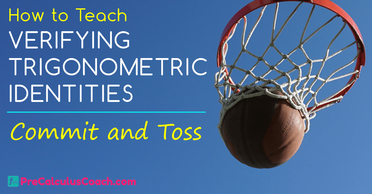 Verifying Trigonometric Identities – Commit and Toss