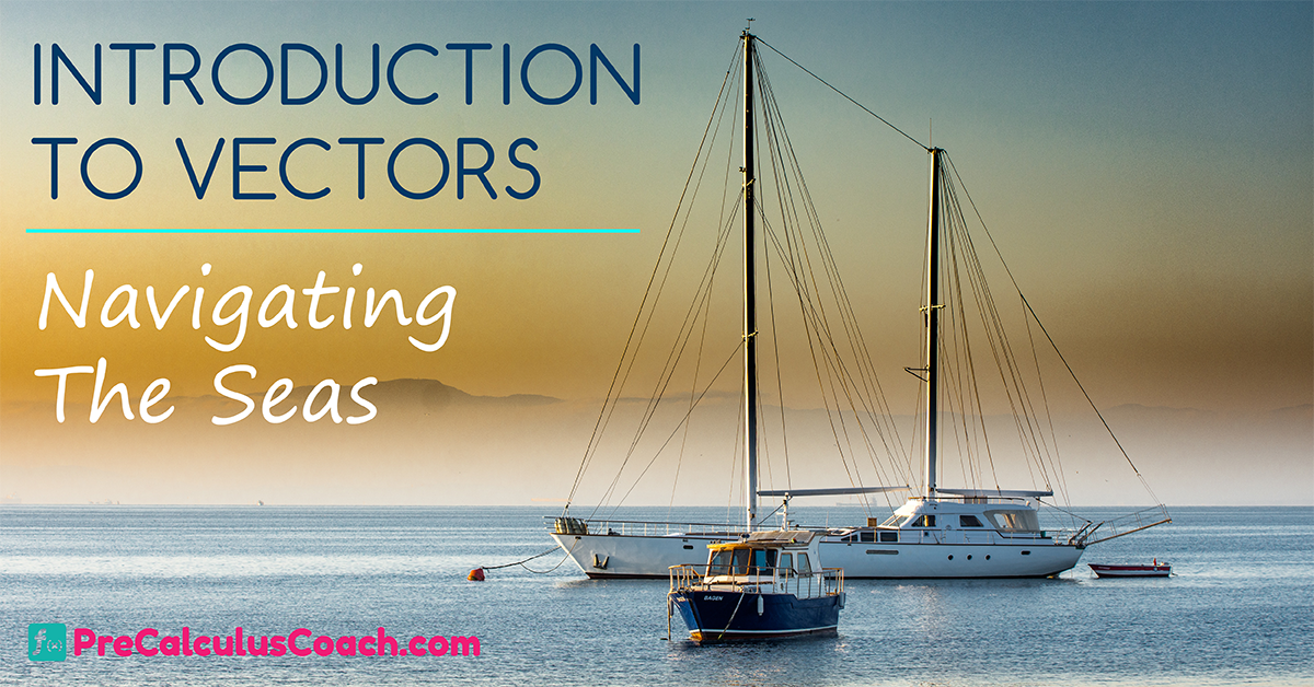 Introduction to Vectors – Navigating the Seas