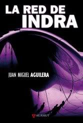 La red de Indra. Editorial Alamut