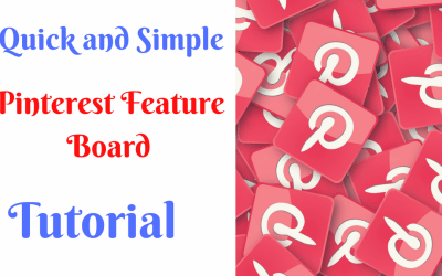Pinterest -Quick and Simple Pinterest Feature Board tutorial