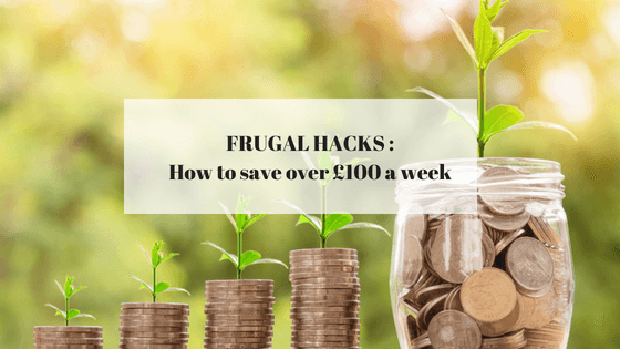 Frugal Hacks: How to save over £100 a week