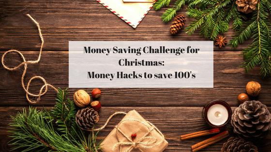 Money Saving Challenge for Christmas: Money Hacks to save 100's