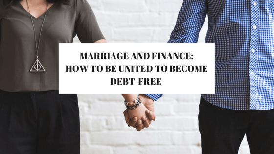 marriage and finances- how to be united to become debtfree