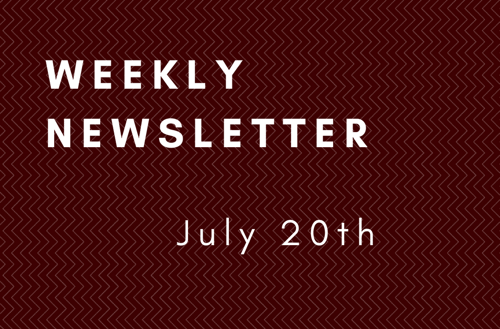 Weekly Newsletter July 20th, 2018