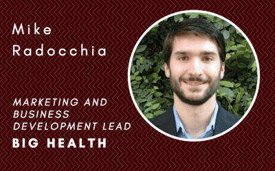 How marketing and sales development collaborate to help Big Health connect with, educate, and close Fortune 500 companies with Mike Radocchia