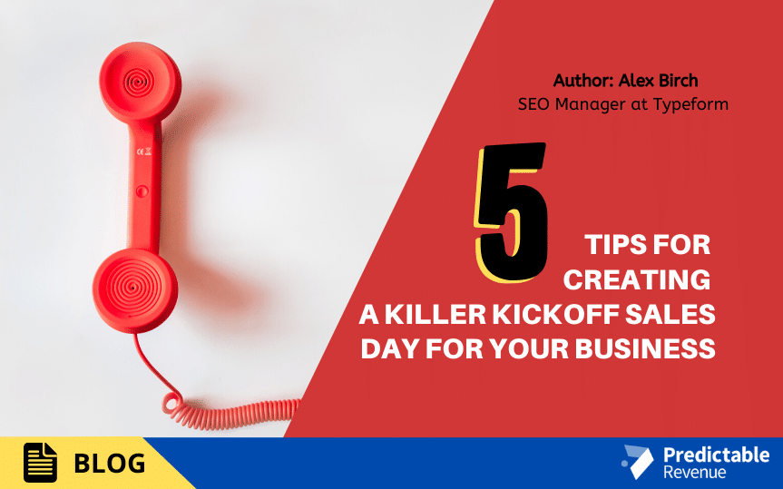 5 Tips For Creating A Killer Kickoff Sales Day For Your Business