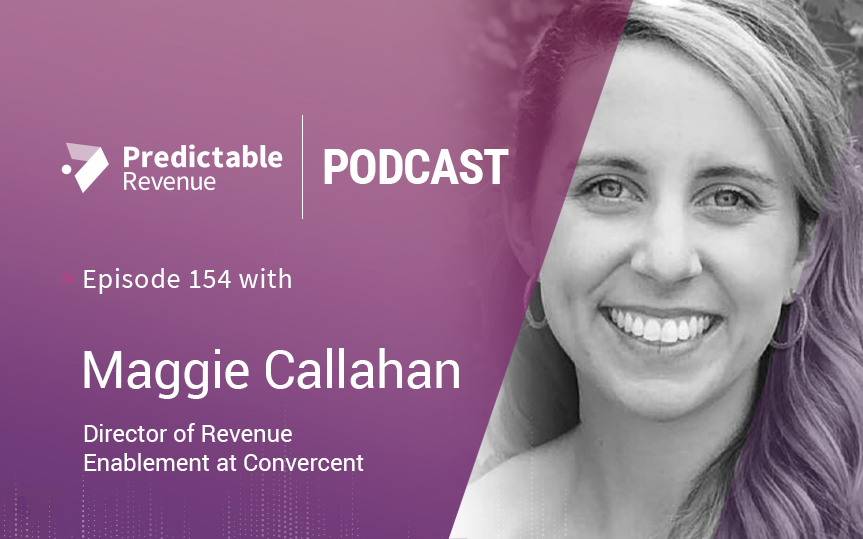 How to focus on building an effective revenue enablement function with Maggie Callahan