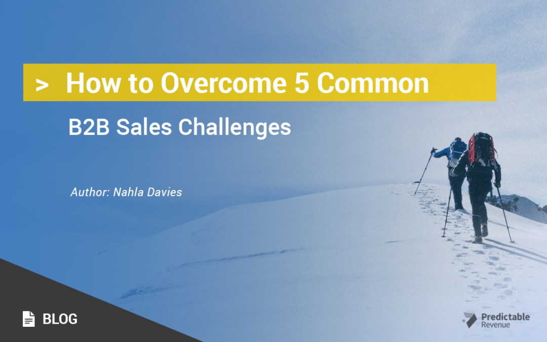 How to Overcome 5 Common B2B Sales Challenges