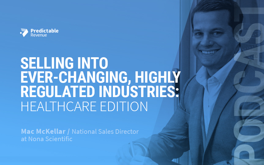 Selling Into Ever-Changing, Highly Regulated Industries: Healthcare Edition