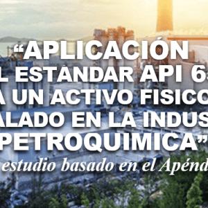 Aplicación del estándar API 650 a un activo físico instalado en la industria petroquímica
