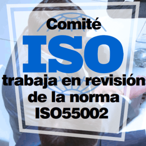 ISO Commitee works on revision of ISO55002
