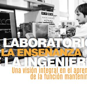 El laboratorio en la enseñanza de la ingeniería: Una visión integral  en el aprendizaje de la función mantenimiento
