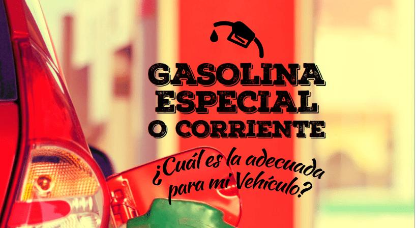 Gasolina Especial O Corriente, ¿Cuál es la adecuada para mi vehículo?