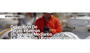 Detección de Fugas Internas en Válvulas Mediante la Técnica De Ultrasonido (II Parte)