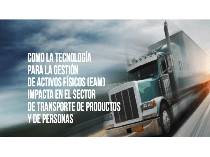 Como la tecnología para la gestión de activos físicos (EAM) impacta en el sector de transporte de productos y de personas