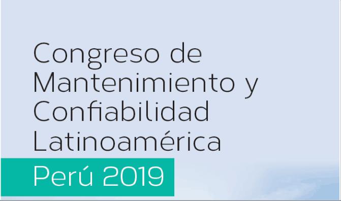 Congreso de Mantenimiento y Confiabilidad Latinoamérica (Perú 2019)