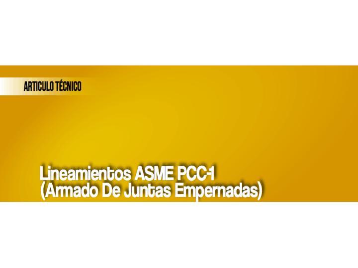 Lineamientos ASME PCC-1 (Armado de Juntas Empernadas)