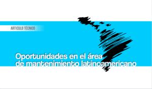 Oportunidades en el área de mantenimiento latinoamericano
