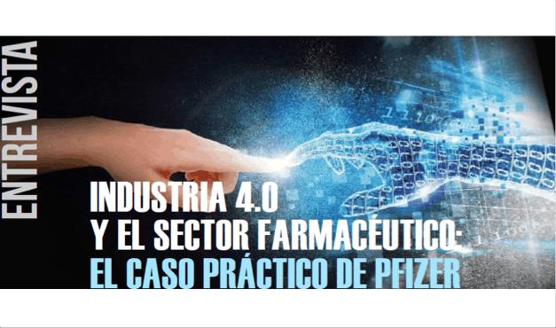Industria 4.0 y el Sector Farmacéutico: El Caso Práctico de Pfizer