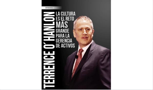 Terrence O´Hanlon: La cultura es el reto más grande para la gerencia de activos