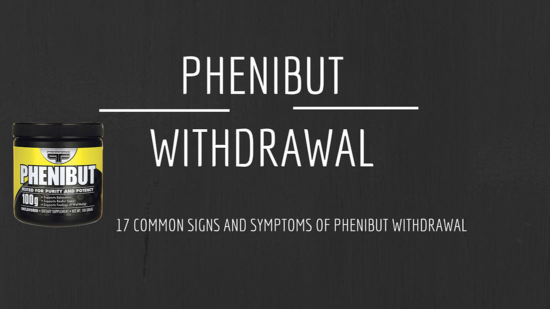 Phenibut Withdrawal Remedies | Symptoms | Duration | Help