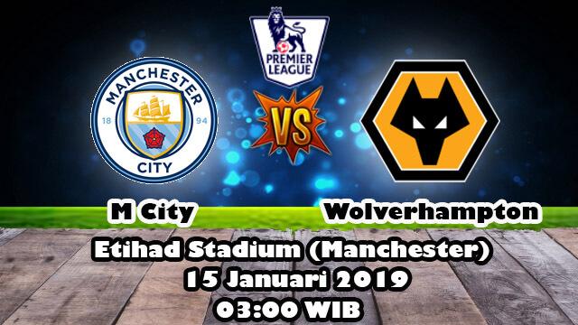Prediksi Skor City vs Wolverhampton 15 Januari 2019