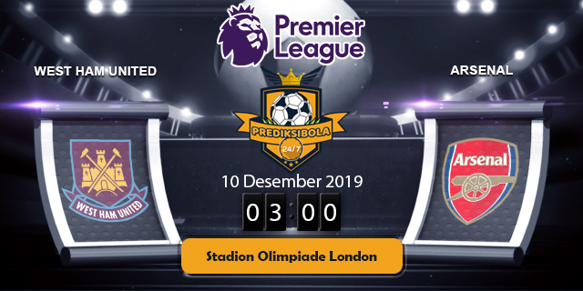 PREDIKSI BOLA JITU WEST HAM UNITED VS ARSENAL 10 DESEMBER 2019