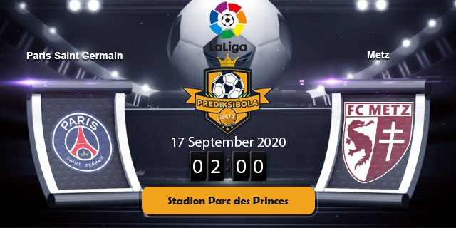 PREDIKSI BOLA JITU PARIS SAINT GERMAIN VS METZ 17 SEPTEMBER 2020