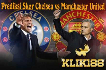Prediksi Skor Chelsea vs Manchester United 5 November 2017