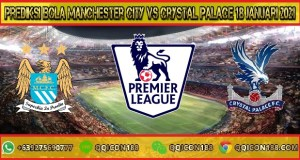Prediksi Bola Manchester City Vs Crystal Palace 18 Januari 2021