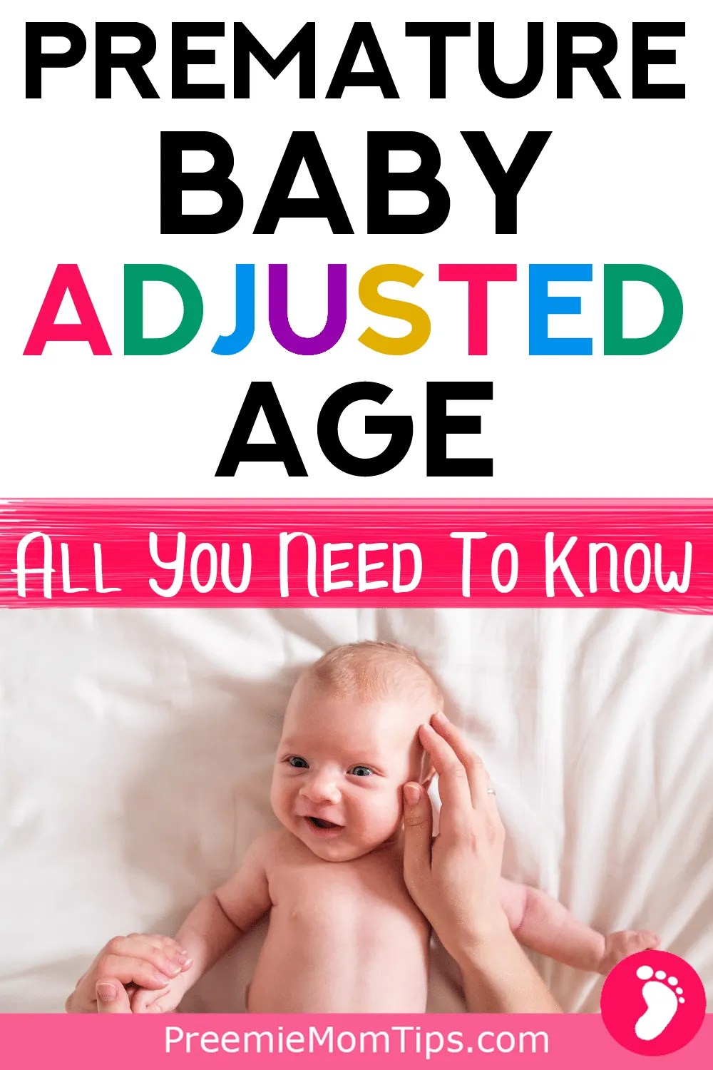 Are you a preemie mom? Here's how adjusted age (or corrected age) works and how to tell your premature baby's adjusted age!