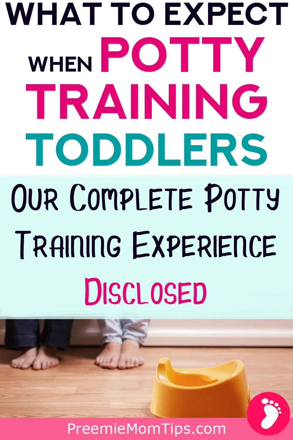 The complete guide to potty training success! All you need to know about how we potty trained our preemie toddler!