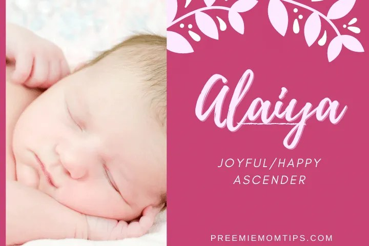 "Alaiya is trending among baby names for girls. It means ""Joyful"" or ""Ascender""."