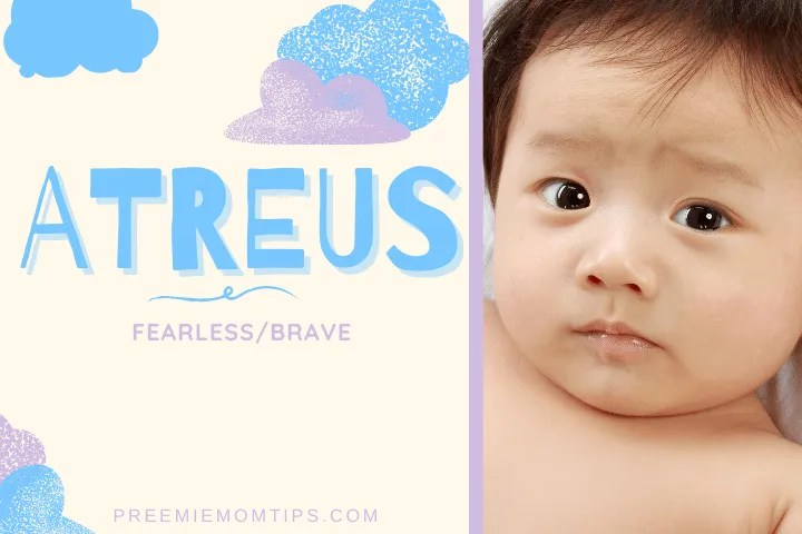 "Atreus is one of the top trending baby names for boys, meaning ""fearless, brave""."